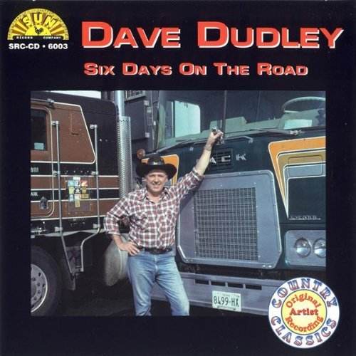 Six Days on the Road Dave Dudley